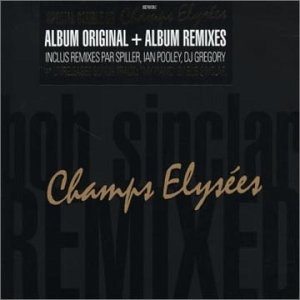 Bob Sinclar - Champs Elysees Remixes