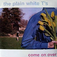 Plain White T's - Come On Over