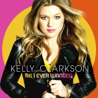 Kelly Clarkson - All I Ever Wanted