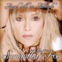 Samantha Fox - Angel With An Attitude