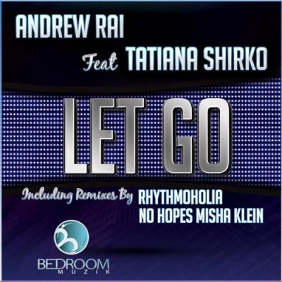 Andrew Rai - Let Go (No Hopes, Misha Klein Remix)