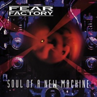 Fear Factory - Soul Of A New Machine