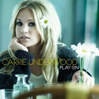 Carrie Underwood - Play On. CD1.