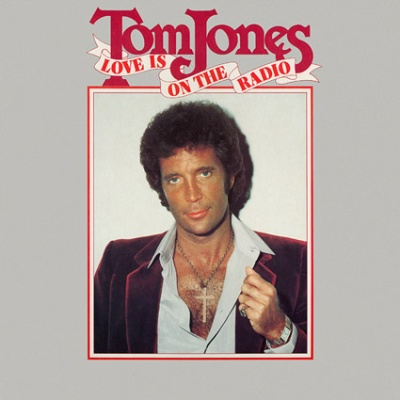 Tom Jones -  Love is on the Radio