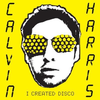 Calvin Harris - I Created Disco (Album)