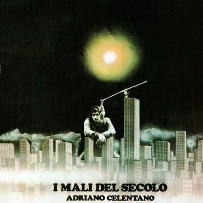 Adriano Celentano - I Mali Del Secolo