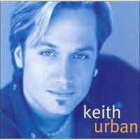 - Keith Urban