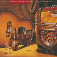 Vince Gill - Some Things Never Get Old