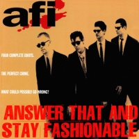 AFI - Answer That and Stay Fashionable