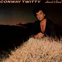 Conway Twitty - Heart & Soul