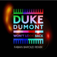 Duke Dumont - Won't Look Back (Fabian Baroud Remix)