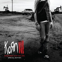 - Korn III: Remember Who You Are