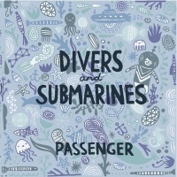 Passenger - Divers & Submarines