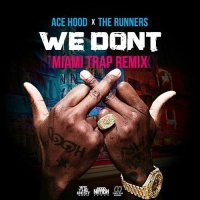 Ace Hood - We Don't (Miami Trap Remix)