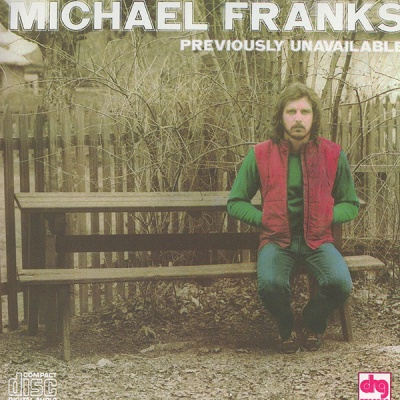 Michael Franks - Previously Unavailable