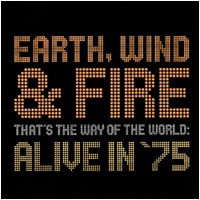 Earth, Wind & Fire - That's The Way Of The World Alive In '75 (Album)