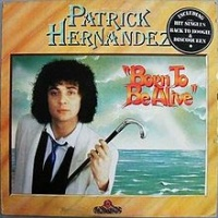 Patrick Hernandez - Born To Be Alive (Version Concept Europeen 1978)