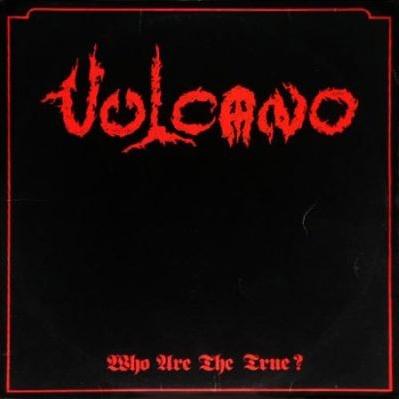 Vulcano - Who Are The True? (Album)