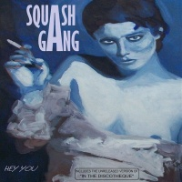Squash Gang - Hey You (LP)