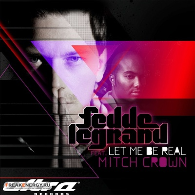 Fedde Le Grand - Let Me Be Real (Single)
