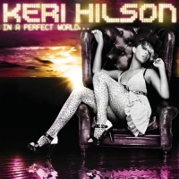Keri Hilson - In A Perfect World... (Album)