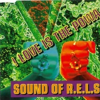 SOUND OF R.E.L.S. - ! Love Is The Powa ! (Single)