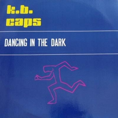 K.B. Caps - Dancing In The Dark (Single)