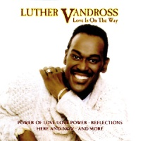 Luther Vandross - Love Is On The Way (Compilation)