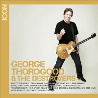 George Thorogood & The Destroyers - Icon (Album)
