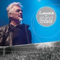 Daniel Lavoie - Lavoie Et Le Grand Choeur (Album)