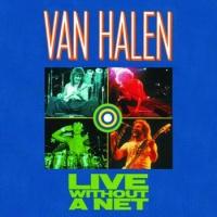 Van Halen - Live Without A Net (Live)