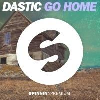 Dastic - Go Home (Original Mix)