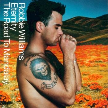 Robbie Williams - Eternity / The Road To Mandalay (Single)