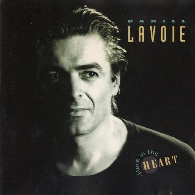 Daniel Lavoie - Here In The Heart (Album)