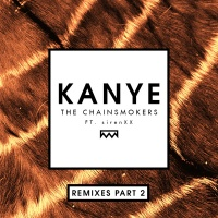 The Chainsmokers - Kanye (Remixes Part 2) (Compilation)