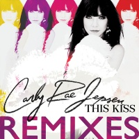 Carly Rae Jepsen - This Kiss (Remixes)