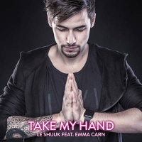 Le Shuuk - Take My Hand (Original Mix)