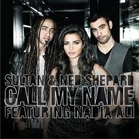 Sultan + Shepard - Call My Name (Single)