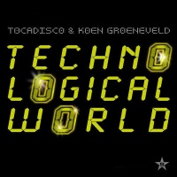 Tocadisco - Techno Logical World