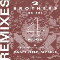 2 Brothers On The 4th Floor - Can't Help Myself (Remixes)