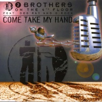 2 Brothers On The 4th Floor - Come Take My Hand (Album)