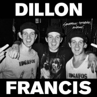 Dillon Francis - Something, Something, Awesome.