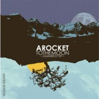 A Rocket To The Moon - Summer 07 (EP)