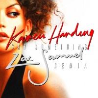 Karen Harding - Say Something (Zac Samuel Remix)