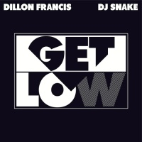 Dillon Francis - Get Low (Single)