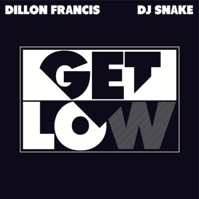 Dillon Francis - Get Low (Single)