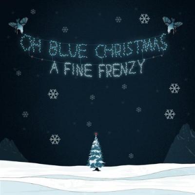 A Fine Frenzy - Oh Blue Christmas (Album)