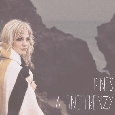 A Fine Frenzy - Pines (Album)