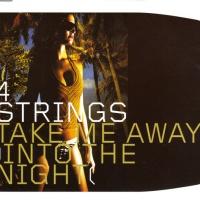 4 Strings - Take Me Away (Into The Night) (Single)