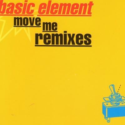 Basic Element - Move Me (Remixes)